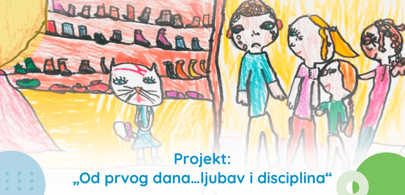 """Projekt: """"Od prvog dana… ljubav i disciplina"""""""